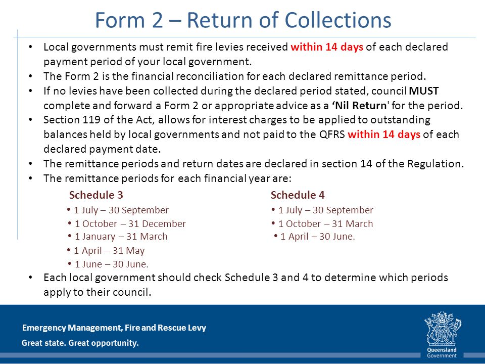 Emergency Management, Fire and Rescue Levy Form 2 – Return of Collections Local governments must remit fire levies received within 14 days of each dec