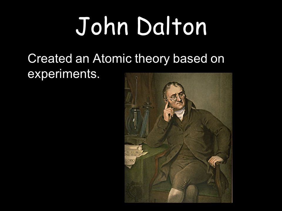 Daltons Atomic Theory Atoms are small particles that cannot be created, divided, or destroyed Atoms of the same element are exactly alike.