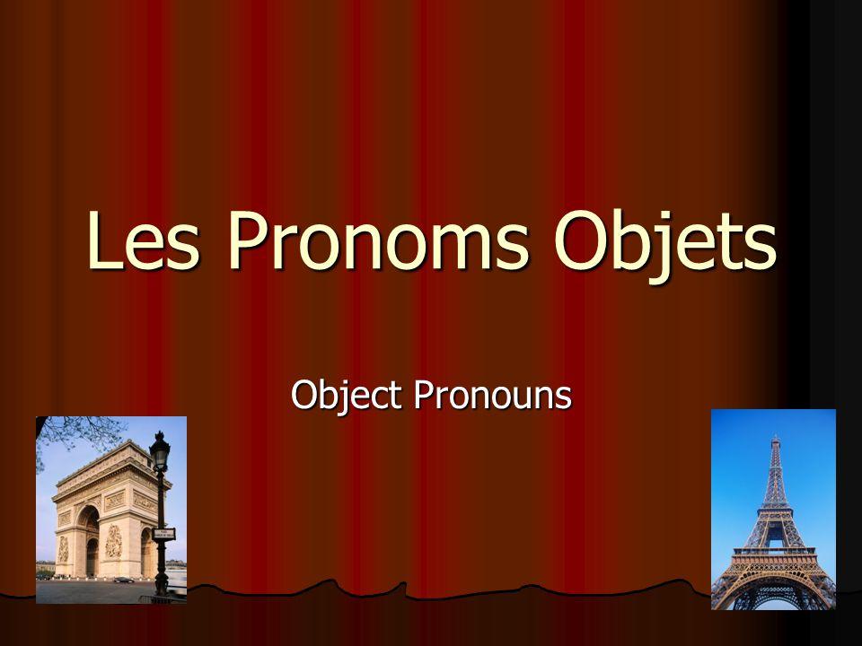 Les Pronoms Objets Object Pronouns