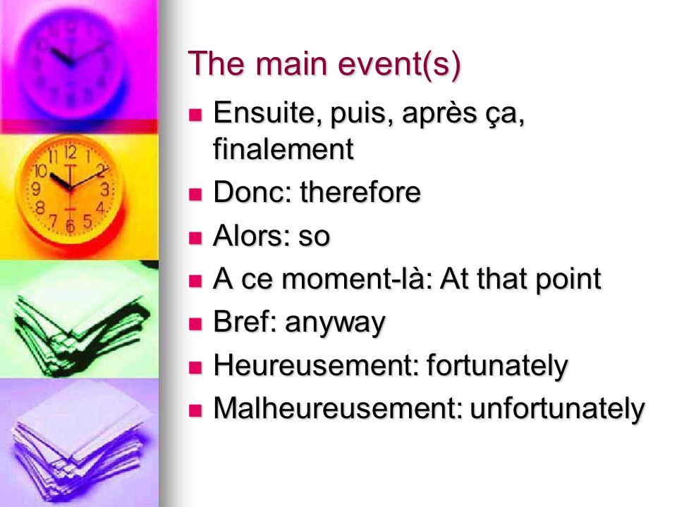 Verbs to use: Vandertrampp verbs are good for moving the story forward.