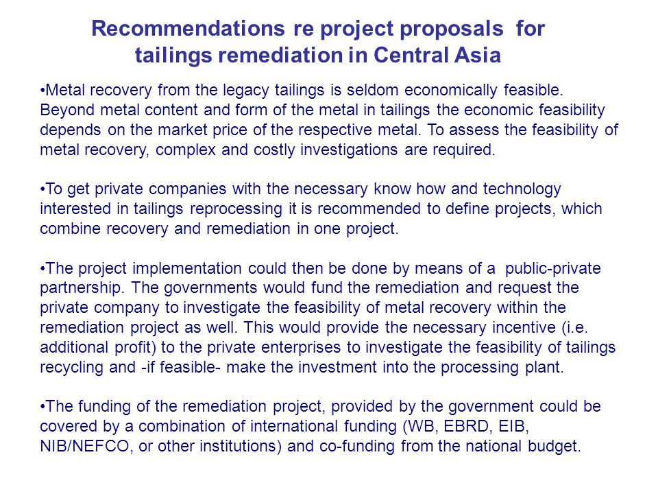 Metal recovery from the legacy tailings is seldom economically feasible.