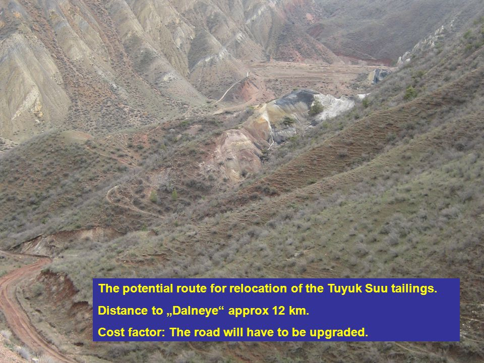 The potential route for relocation of the Tuyuk Suu tailings.