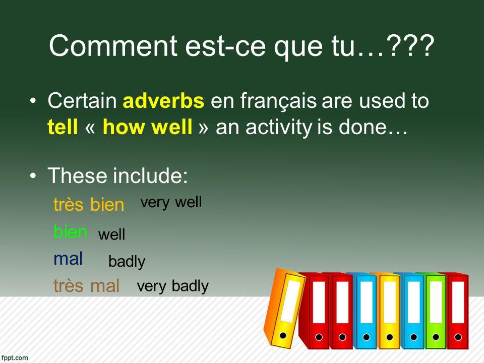Dans une phrase… En français, similaire à en anglais, ladverbe is IMMEDIATELY after le conjugated verb.