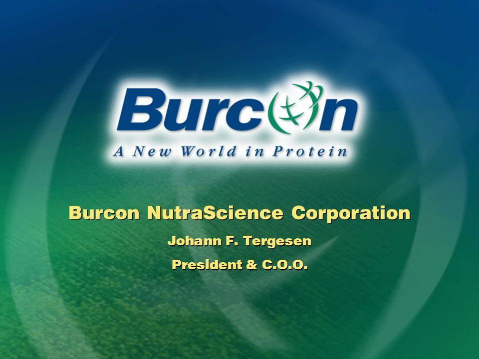 Burcon NutraScience Corporation Johann F. Tergesen President & C.O.O.