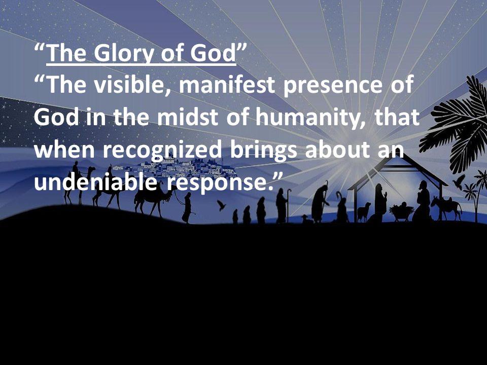 The Glory of God 1.The Appearance of Gods Glory...