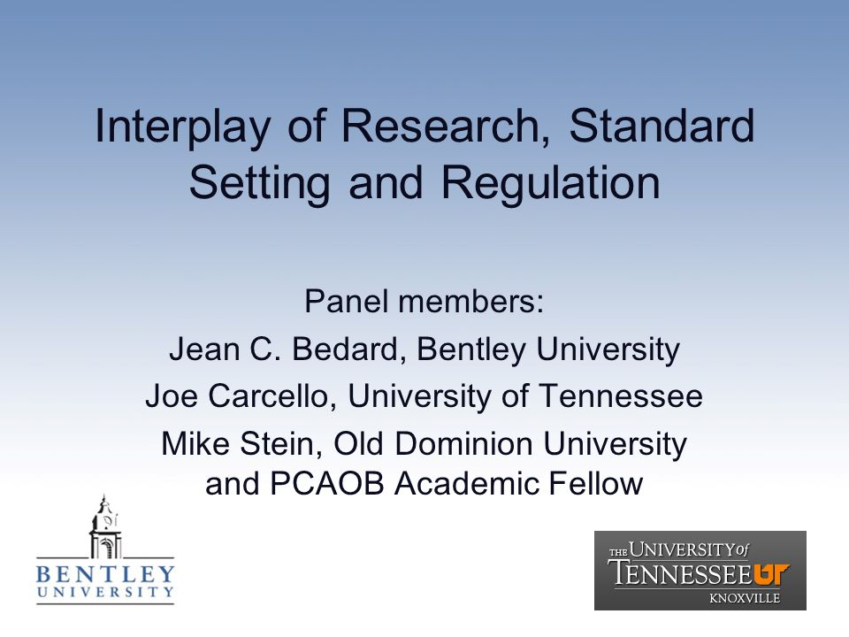 Interplay of Research, Standard Setting and Regulation Panel members: Jean C.