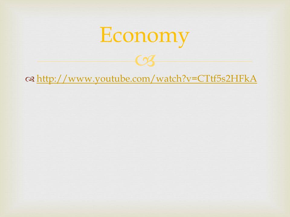 http://www.youtube.com/watch v=CTtf5s2HFkA Economy