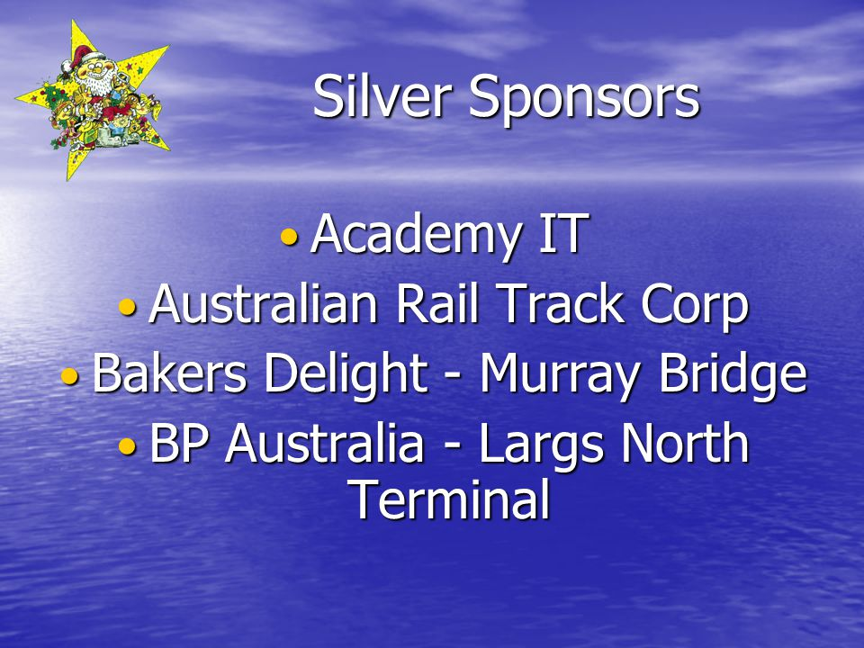 Silver Sponsors Academy IT Academy IT Australian Rail Track Corp Australian Rail Track Corp Bakers Delight - Murray Bridge Bakers Delight - Murray Bri