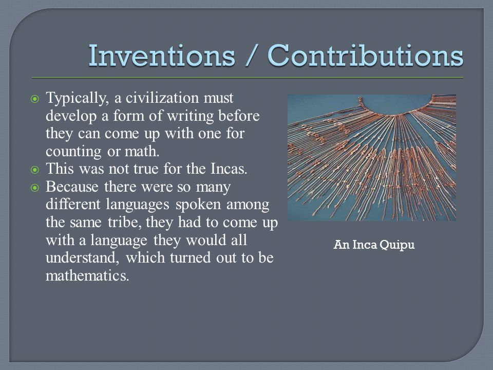 The way a quipu was used was by putting knots in different positions on a string.