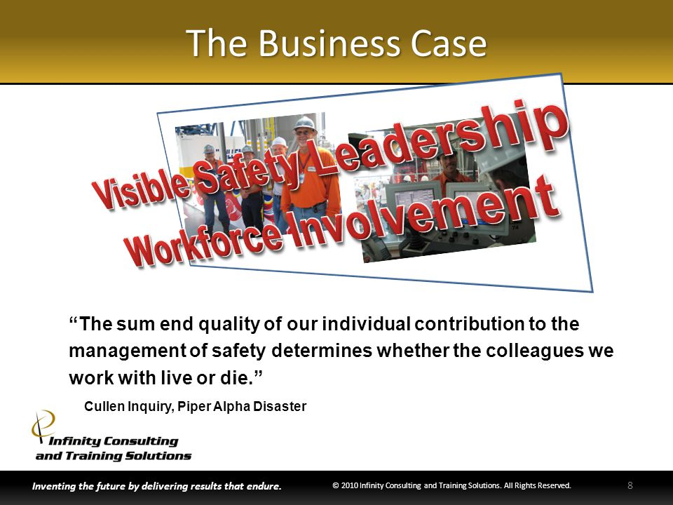 The Business Case Inventing the future by delivering results that endure. © 2010 Infinity Consulting and Training Solutions. All Rights Reserved. 8 Th