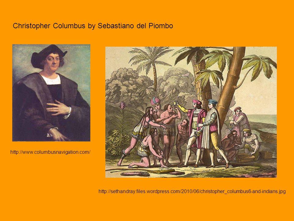 http://www.columbusnavigation.com/ http://sethandray.files.wordpress.com/2010/06/christopher_columbus6-and-indians.jpg Christopher Columbus by Sebasti