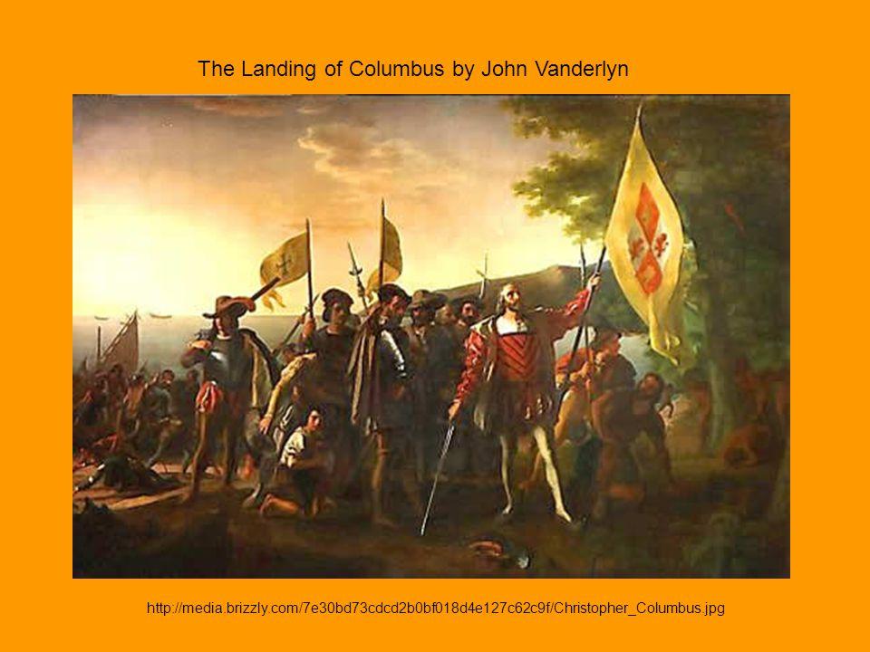 The Landing of Columbus by John Vanderlyn http://media.brizzly.com/7e30bd73cdcd2b0bf018d4e127c62c9f/Christopher_Columbus.jpg
