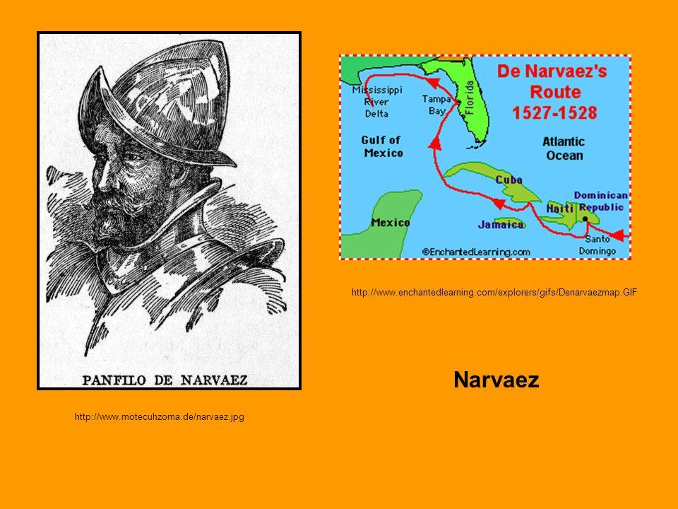 http://www.motecuhzoma.de/narvaez.jpg http://www.enchantedlearning.com/explorers/gifs/Denarvaezmap.GIF Narvaez