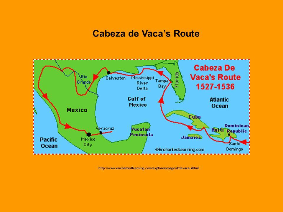 Cabeza de Vacas Route http://www.enchantedlearning.com/explorers/page/d/devaca.shtml