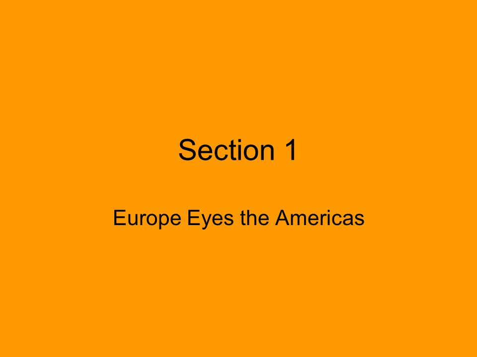 Section 1 Europe Eyes the Americas