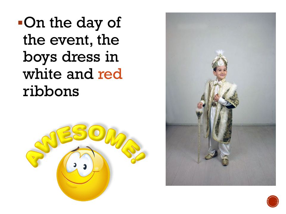 On the day of the event, the boys dress in white and red ribbons