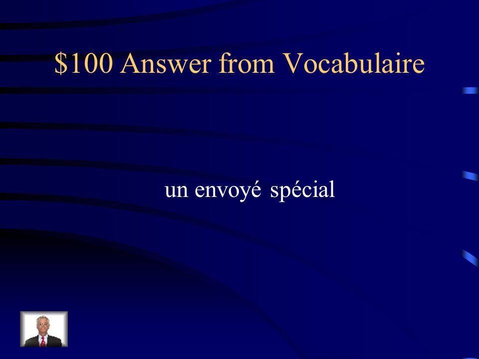 $100 Answer from Vocabulaire un envoyé spécial