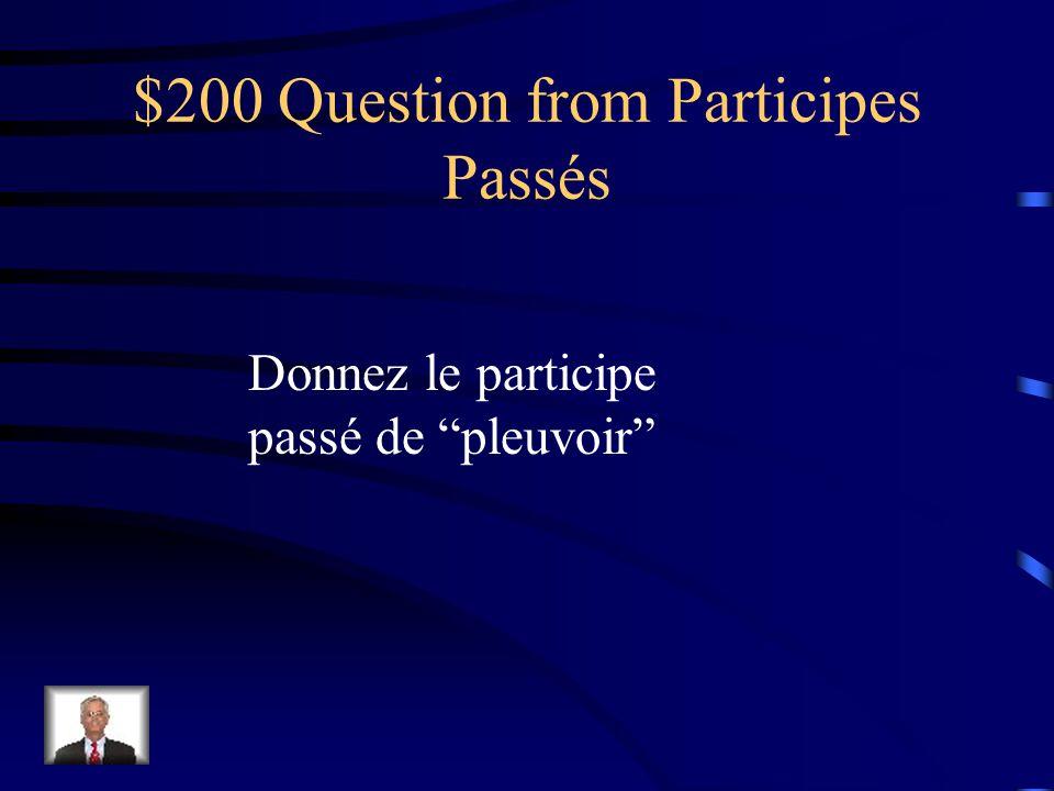 $100 Answer from Participes Passés reçu