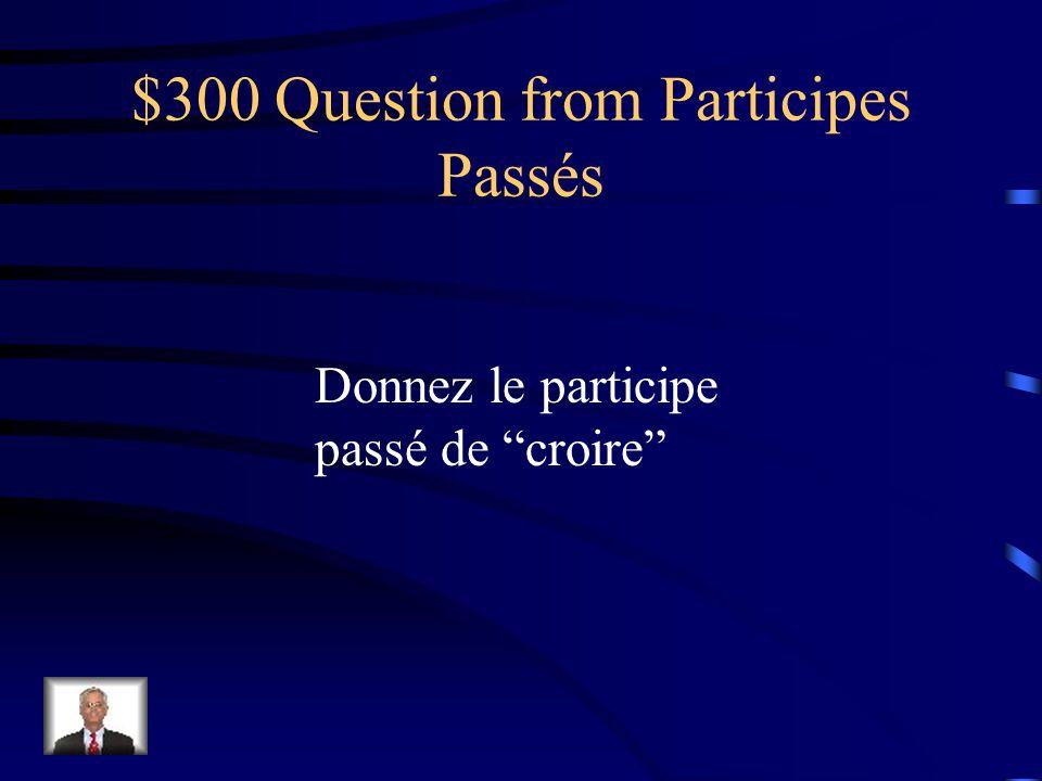 $200 Answer from Participes Passés plu