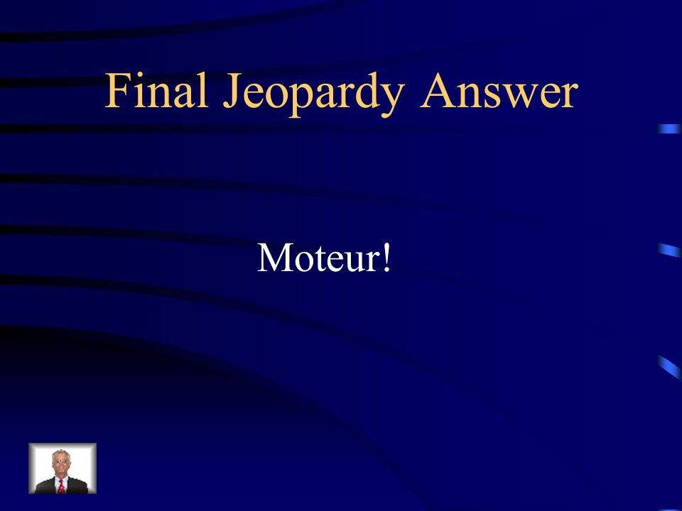 Final Jeopardy Comment dit-on Action!