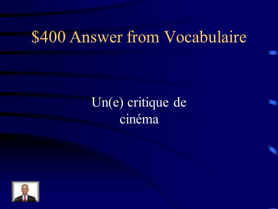 $400 Answer from Les Verbes quand jétais jeune