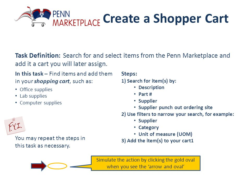 Create a Shopper Cart Task Definition: Search for and select items from the Penn Marketplace and add it a cart you will later assign.