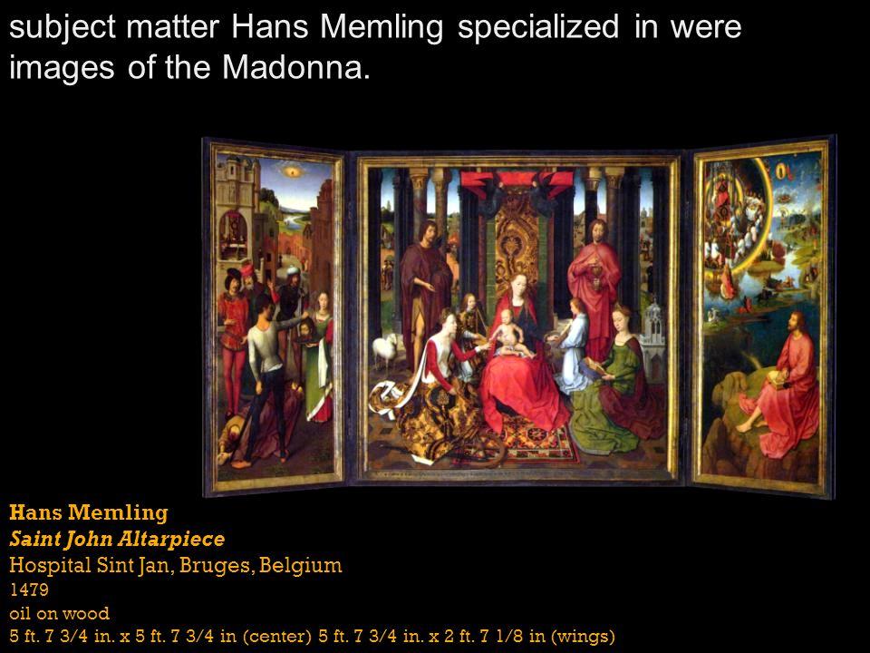 Hans Memling Saint John Altarpiece Hospital Sint Jan, Bruges, Belgium 1479 oil on wood 5 ft.