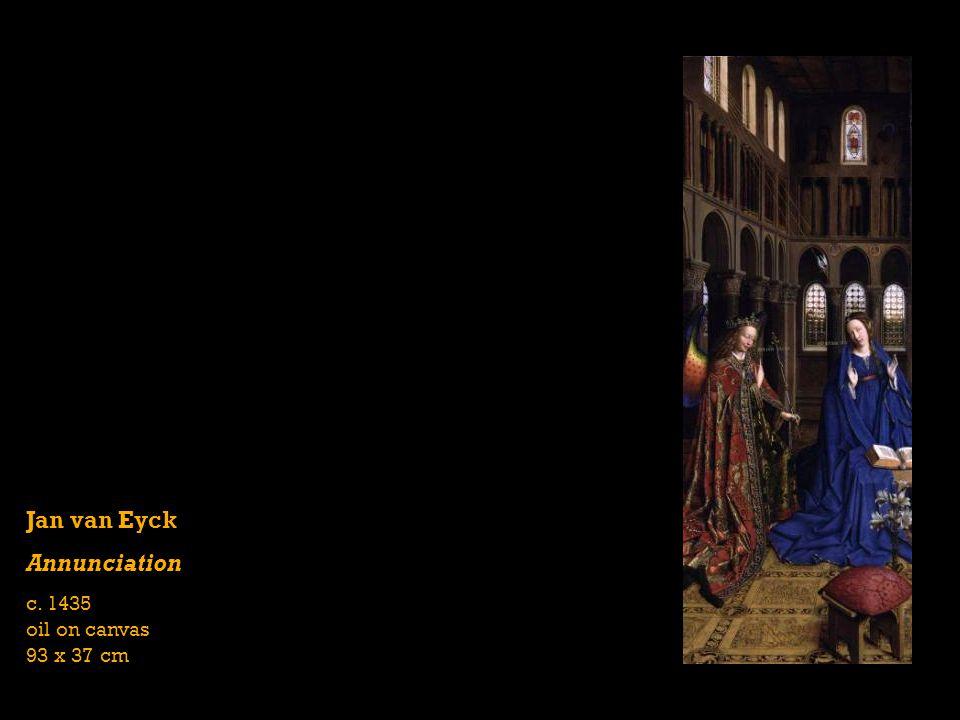 Jan van Eyck Annunciation c. 1435 oil on canvas 93 x 37 cm
