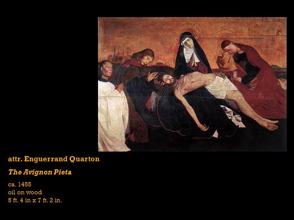 attr. Enguerrand Quarton The Avignon Pieta ca. 1455 oil on wood 5 ft. 4 in x 7 ft. 2 in.