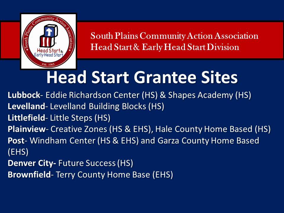 South Plains Community Action Association Head Start & Early Head Start Division Head Start Grantee Sites Lubbock- Eddie Richardson Center (HS) & Shap