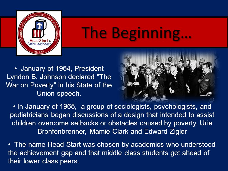 The Beginning… In January of 1965, a group of sociologists, psychologists, and pediatricians began discussions of a design that intended to assist chi