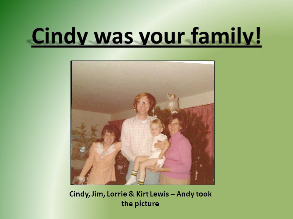 Cindy, Jim, Lorrie & Kirt Lewis – Andy took the picture
