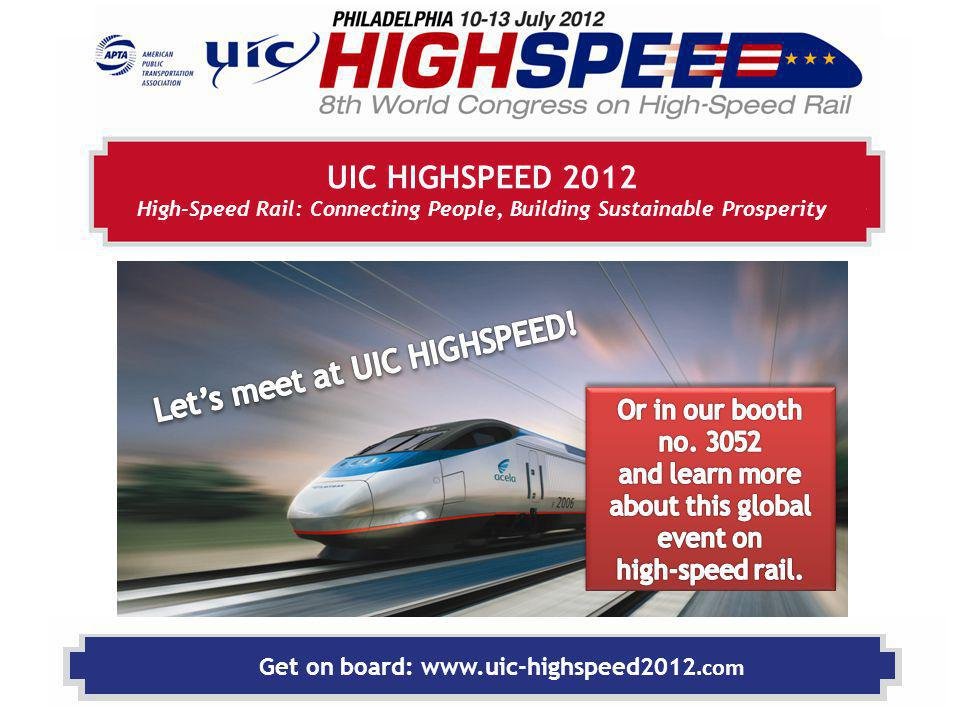 Get on board: www.uic-highspeed2012.com JOIN US IN PHILADELPHIA CORPORATE MEETING SPACE Do you need a space for meeting top clients?