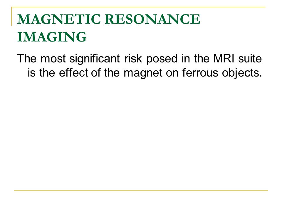 MRI MRI scanning has a number of limitations.