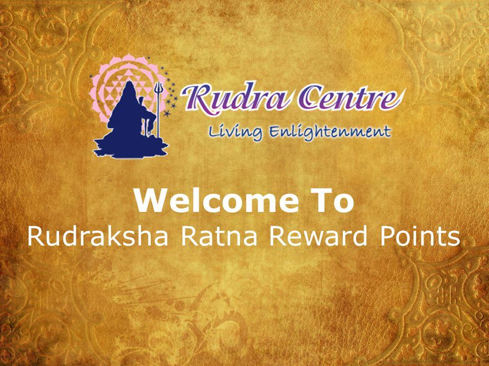 Welcome To Rudraksha Ratna Reward Points