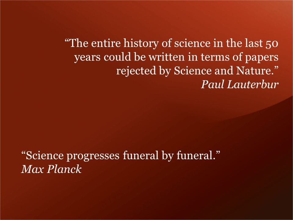 Science progresses funeral by funeral.