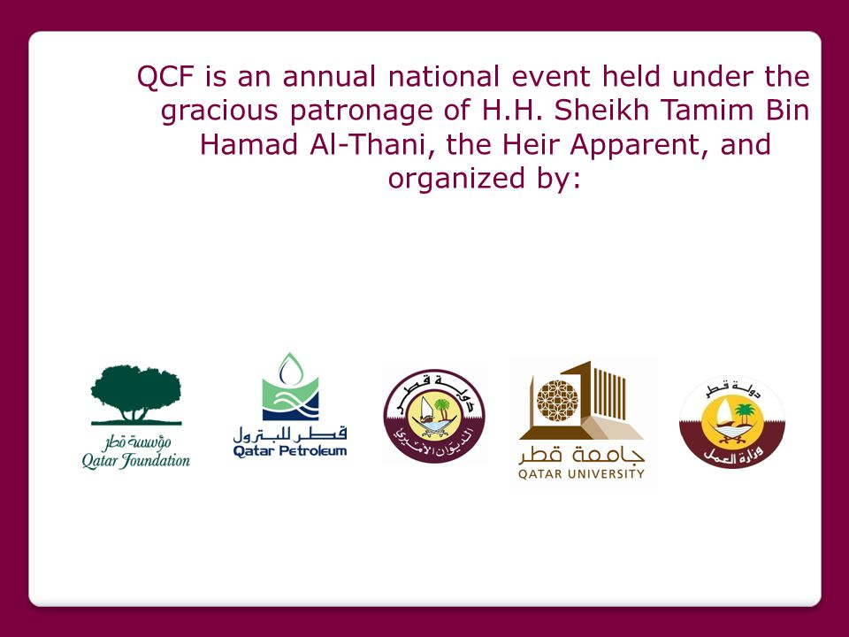 QCF is an annual national event held under the gracious patronage of H.H.