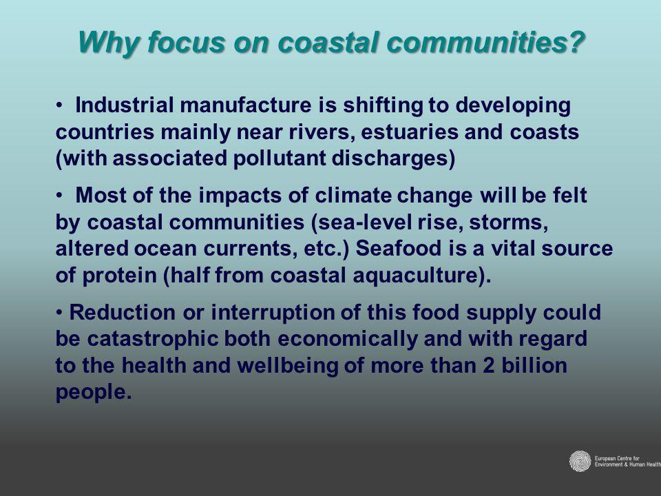 Why focus on coastal communities.