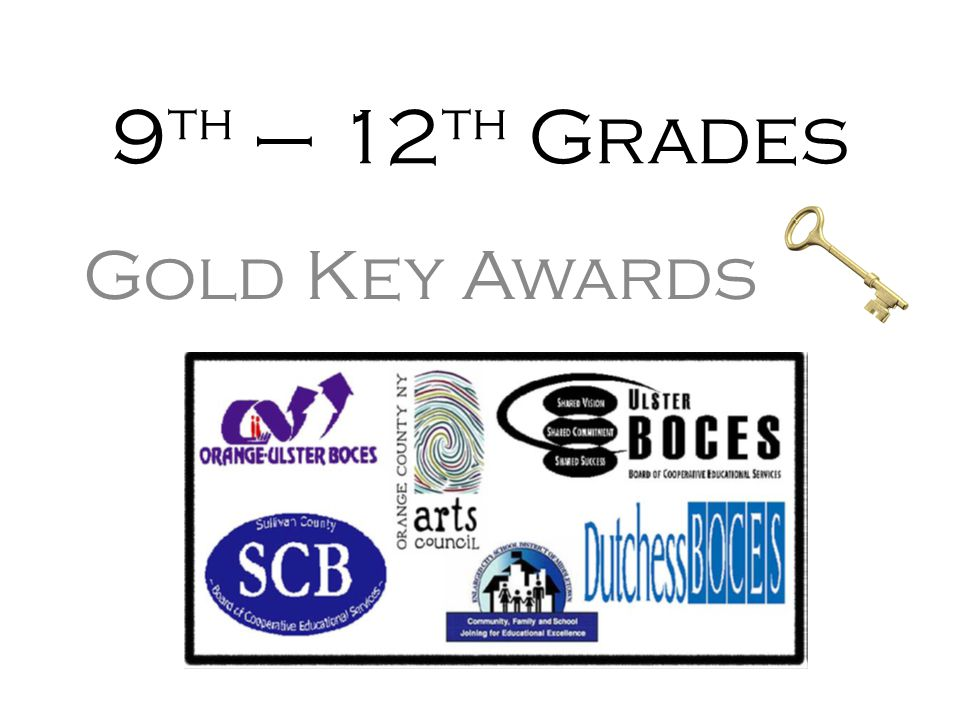 9 th – 12 th Grades Gold Key Awards