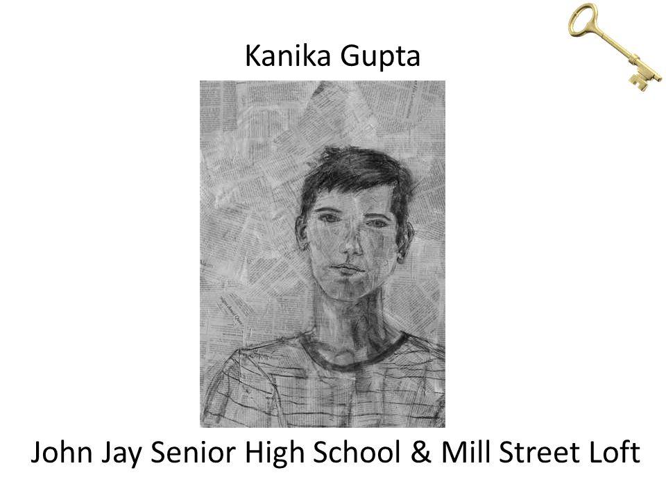 Kanika Gupta John Jay Senior High School & Mill Street Loft