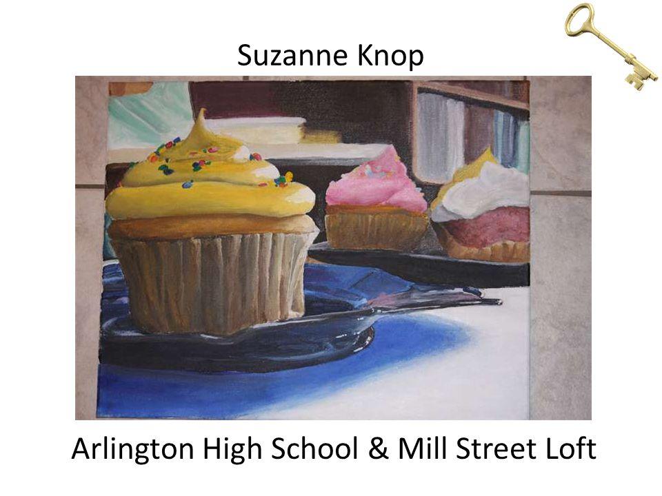 Suzanne Knop Arlington High School & Mill Street Loft
