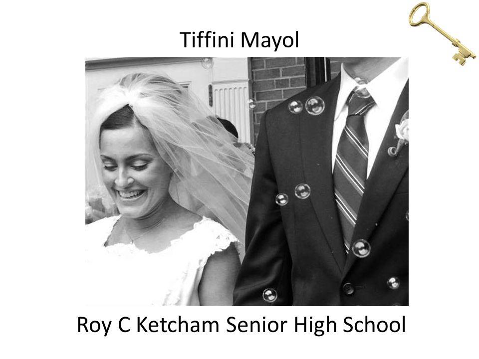 Tiffini Mayol Roy C Ketcham Senior High School