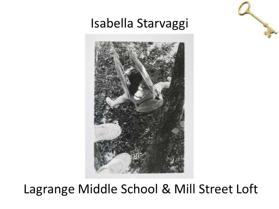 Isabella Starvaggi Lagrange Middle School & Mill Street Loft
