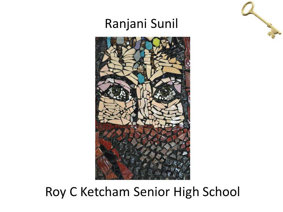 Ranjani Sunil Roy C Ketcham Senior High School