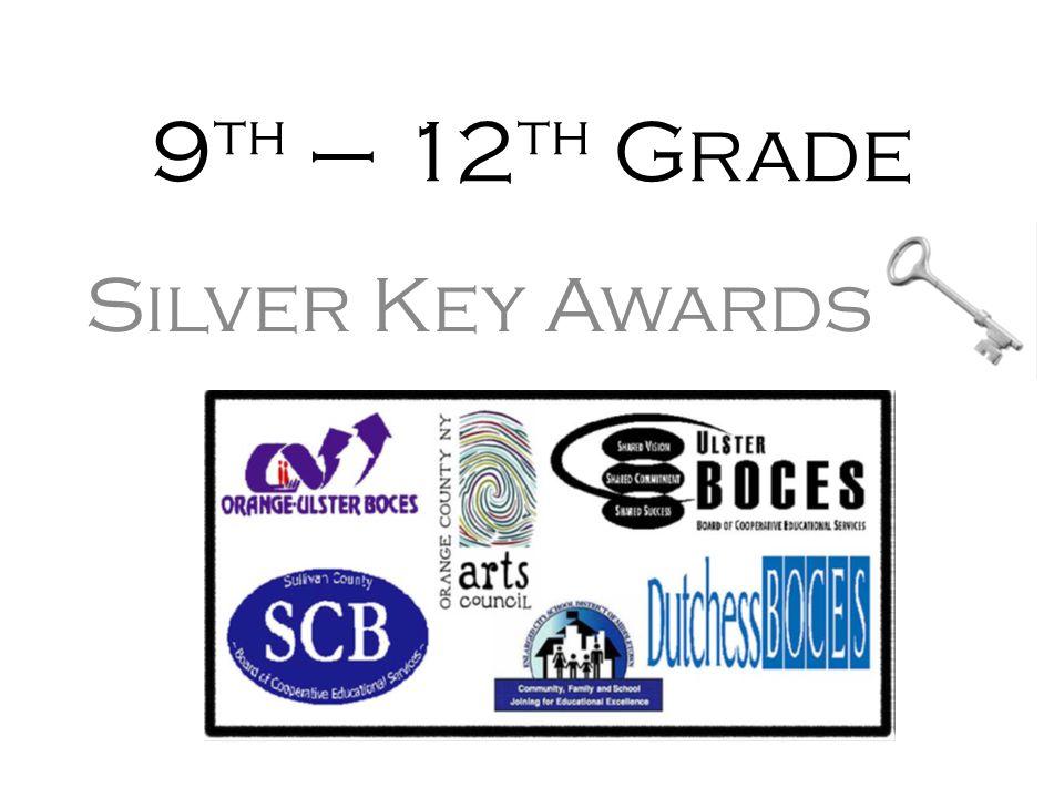 9 th – 12 th Grade Silver Key Awards
