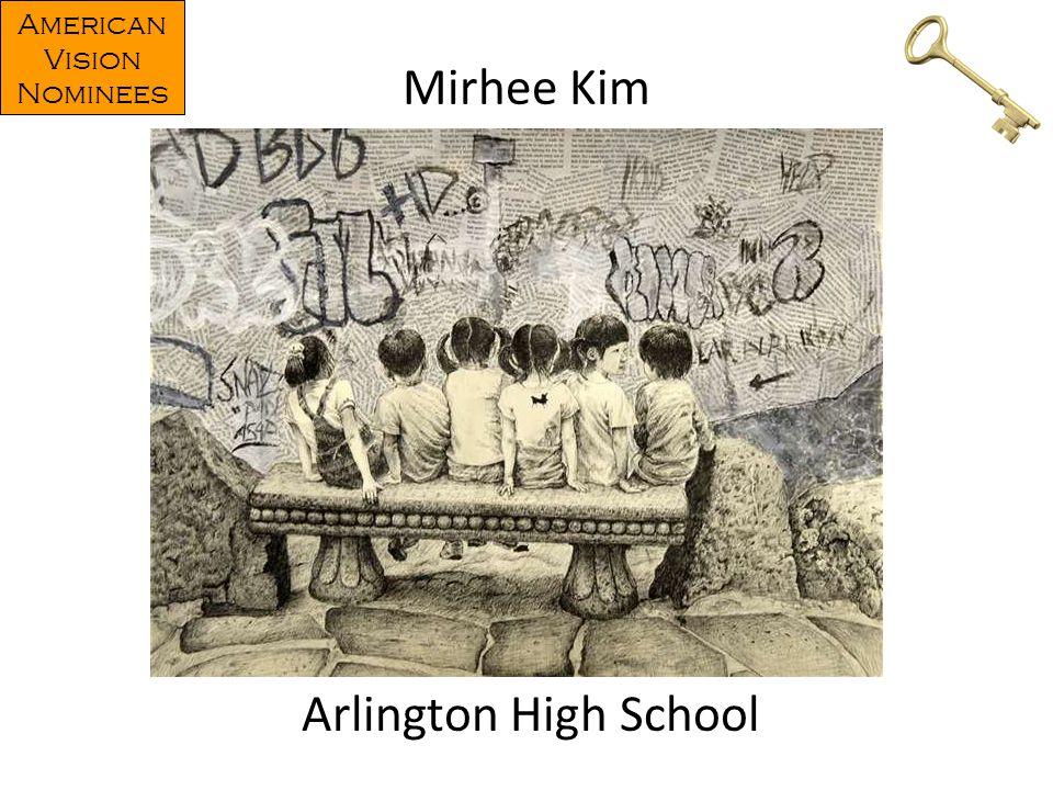 Mirhee Kim Arlington High School American Vision Nominees