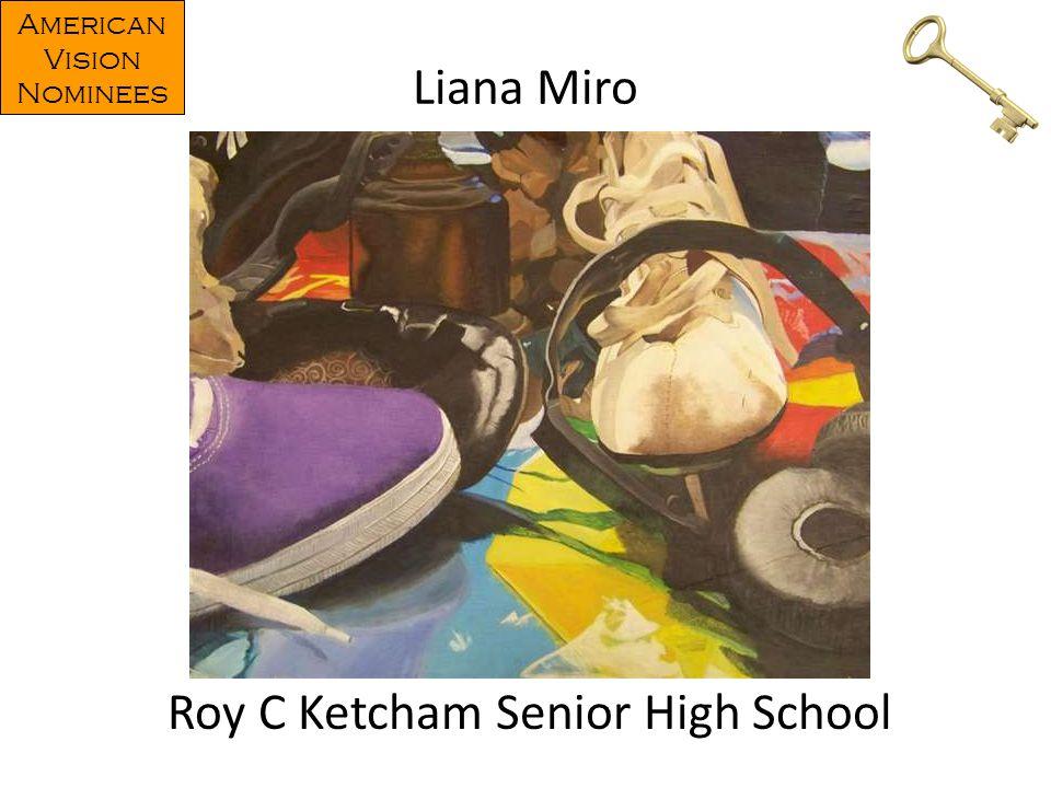 Liana Miro Roy C Ketcham Senior High School American Vision Nominees