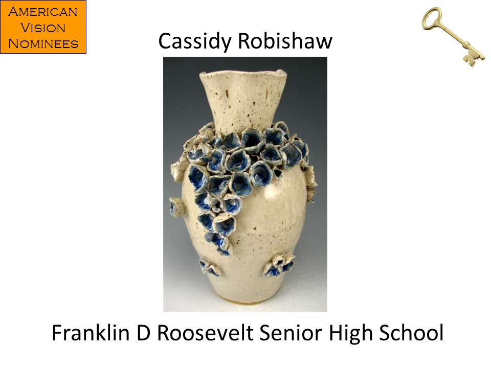 Cassidy Robishaw Franklin D Roosevelt Senior High School American Vision Nominees