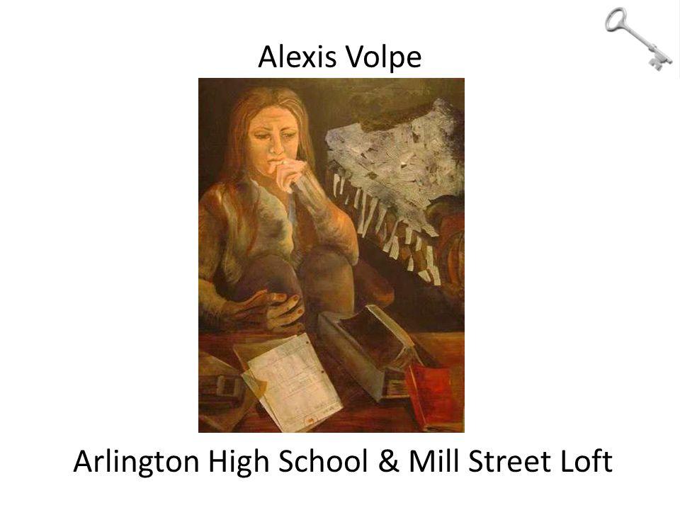 Alexis Volpe Arlington High School & Mill Street Loft