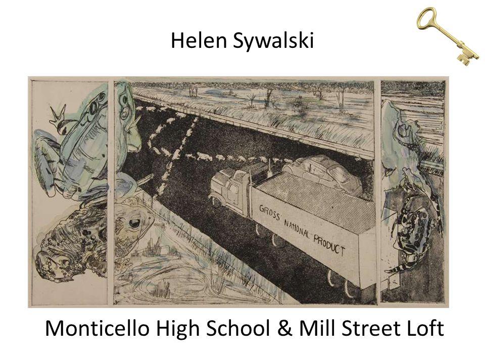 Helen Sywalski Monticello High School & Mill Street Loft